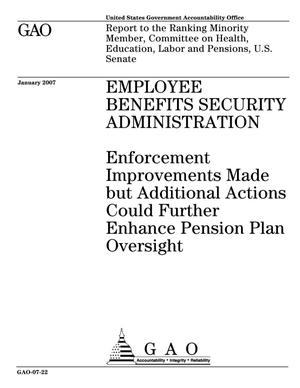 Primary view of object titled 'Employee Benefits Security Administration: Enforcement Improvements Made but Additional Actions Could Further Enhance Pension Plan Oversight'.