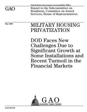 Primary view of object titled 'Military Housing Privatization: DOD Faces New Challenges Due to Significant Growth at Some Installations and Recent Turmoil in the Financial Markets'.