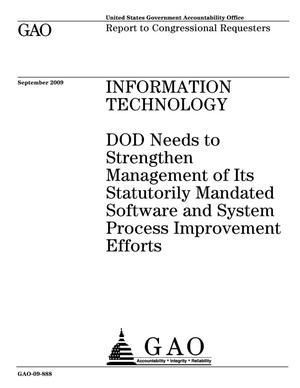 Primary view of object titled 'Information Technology: DOD Needs to Strengthen Management of Its Statutorily Mandated Software and System Process Improvement Efforts'.