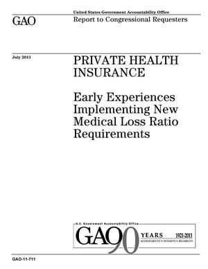 Primary view of object titled 'Private Health Insurance: Early Experiences Implementing New Medical Loss Ratio Requirements'.