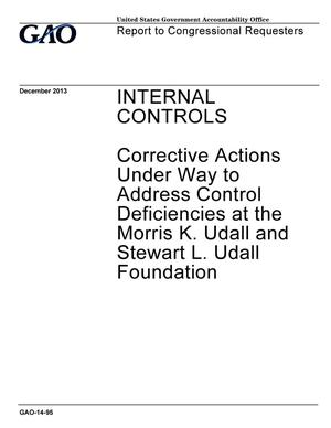 Primary view of object titled 'Internal Controls: Corrective Actions Under Way to Address Control Deficiencies at the Morris K. Udall and Stewart L. Udall Foundation'.