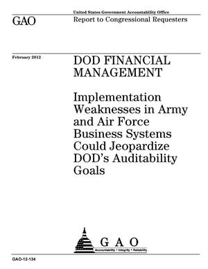 Primary view of object titled 'DOD Financial Management: Implementation Weaknesses in Army and Air Force Business Systems Could Jeopardize DOD's Auditability Goals'.