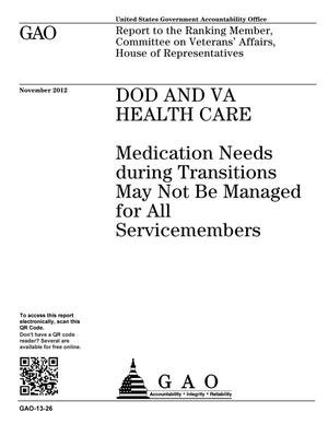 Primary view of object titled 'DOD and VA Health Care: Medication Needs during Transitions May Not Be Managed for All Servicemembers'.