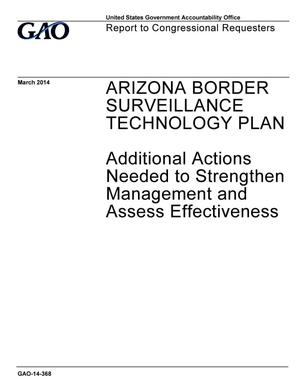 Primary view of object titled 'Arizona Border Surveillance Technology Plan: Additional Actions Needed to Strengthen Management and Assess Effectiveness'.