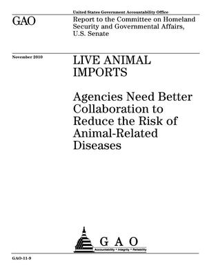 Primary view of object titled 'Live Animal Imports: Agencies Need Better Collaboration to Reduce the Risk of Animal-Related Diseases'.