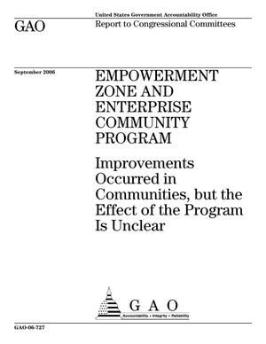 Primary view of object titled 'Empowerment Zone and Enterprise Community Program: Improvements Occurred in Communities, but the Effect of the Program Is Unclear'.