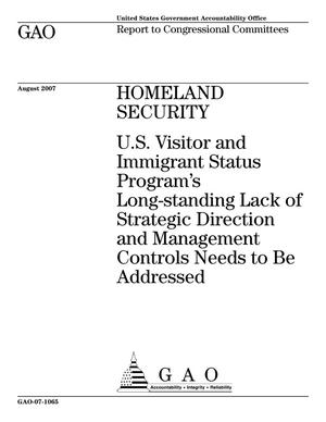 Primary view of object titled 'Homeland Security: U.S. Visitor and Immigrant Status Program's Long-standing Lack of Strategic Direction and Management Controls Needs to Be Addressed'.