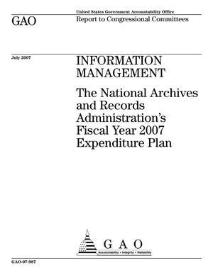 Primary view of object titled 'Information Management: The National Archives and Records Administration's Fiscal Year 2007 Expenditure Plan'.