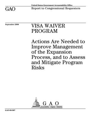 Primary view of object titled 'Visa Waiver Program: Actions Are Needed to Improve Management of the Expansion Process, and to Assess and Mitigate Program Risks'.