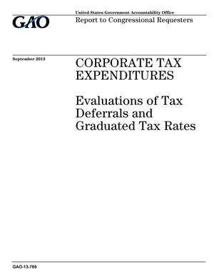 Primary view of object titled 'Corporate Tax Expenditures: Evaluations of Tax Deferrals and Graduated Tax Rates'.