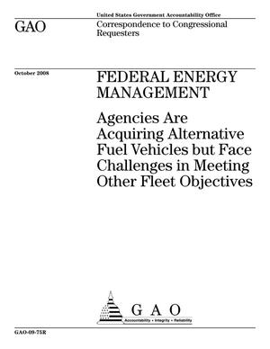 Primary view of object titled 'Federal Energy Management: Agencies Are Acquiring Alternative Fuel Vehicles but Face Challenges in Meeting Other Fleet Objectives'.