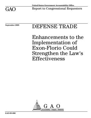 Primary view of object titled 'Defense Trade: Enhancements to the Implementation of Exon-Florio Could Strengthen the Law's Effectiveness'.
