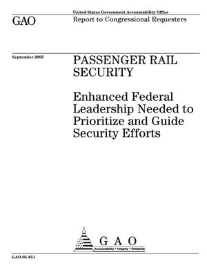 Primary view of object titled 'Passenger Rail Security: Enhanced Federal Leadership Needed to Prioritize and Guide Security Efforts'.