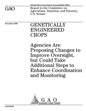 Primary view of object titled 'Genetically Engineered Crops: Agencies Are Proposing Changes to Improve Oversight, but Could Take Additional Steps to Enhance Coordination and Monitoring'.
