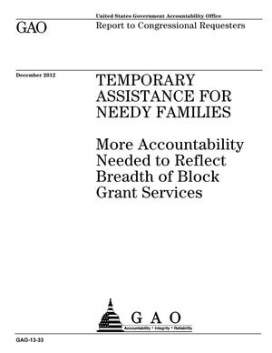 Primary view of object titled 'Temporary Assistance For Needy Families: More Accountability Needed to Reflect Breadth of Block Grant Services'.