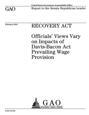 Primary view of object titled 'Recovery Act: Officials' Views Vary on Impacts of Davis-Bacon Act Prevailing Wage Provision'.