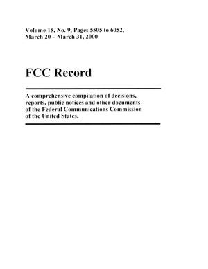FCC Record, Volume 15, No. 9, Pages 5505 to 6052, March 20 - March 31, 2000