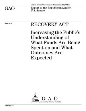 Primary view of object titled 'Recovery Act: Increasing the Public's Understanding of What Funds Are Being Spent on and What Outcomes Are Expected'.