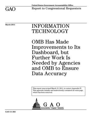 Primary view of object titled 'Information Technology: OMB Has Made Improvements to Its Dashboard, but Further Work Is Needed by Agencies and OMB to Ensure Data Accuracy'.