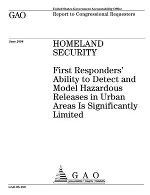 Primary view of object titled 'Homeland Security: First Responders' Ability to Detect and Model Hazardous Releases in Urban Areas Is Significantly Limited'.