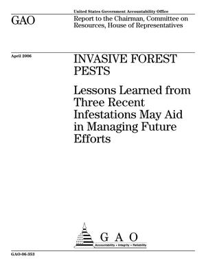 Primary view of object titled 'Invasive Forest Pests: Lessons Learned from Three Recent Infestations May Aid in Managing Future Efforts'.