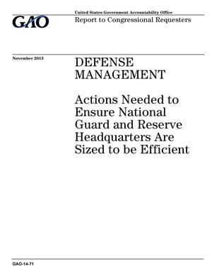 Primary view of object titled 'Defense Management: Actions Needed to Ensure National Guard and Reserve Headquarters Are Sized to be Efficient'.