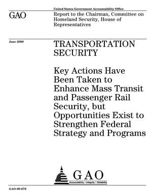 Primary view of object titled 'Transportation Security: Key Actions Have Been Taken to Enhance Mass Transit and Passenger Rail Security, but Opportunities Exist to Strengthen Federal Strategy and Programs'.
