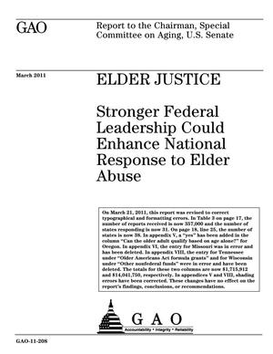 Primary view of object titled 'Elder Justice: Stronger Federal Leadership Could Enhance National Response to Elder Abuse [Reissued on March 22, 2011]'.