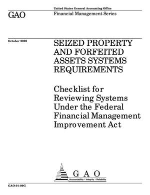 Primary view of object titled 'Seized Property and Forfeited Assets Systems Requirements: Checklist for Reviewing Systems Under the Federal Financial Management Improvement Act (Supersedes AIMD-21.2.5)'.