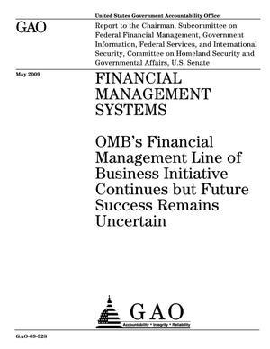 Primary view of object titled 'Financial Management Systems: OMB's Financial Management Line of Business Initiative Continues but Future Success Remains Uncertain'.