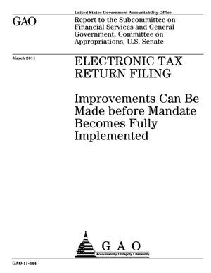 Primary view of object titled 'Electronic Tax Return Filing: Improvements Can Be Made before Mandate Becomes Fully Implemented'.