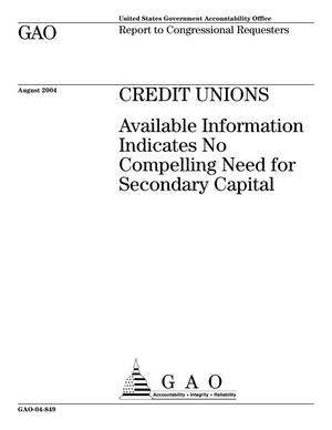 Primary view of object titled 'Credit Unions: Available Information Indicates No Compelling Need for Secondary Capital'.