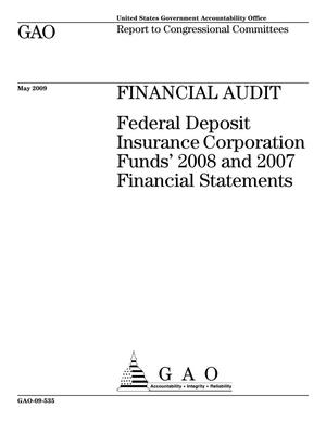 Primary view of object titled 'Financial Audit: Federal Deposit Insurance Corporation Funds' 2008 and 2007 Financial Statements'.