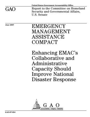 Primary view of object titled 'Emergency Management Assistance Compact: Enhancing EMAC's Collaborative and Administrative Capacity Should Improve National Disaster Response'.