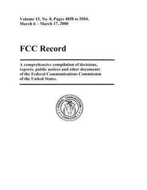 FCC Record, Volume 15, No. 08, Pages 4858 to 5504, March 6 - March 17, 2000