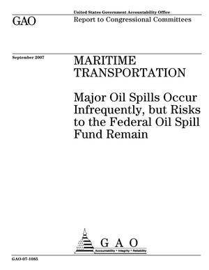 Primary view of object titled 'Maritime Transportation: Major Oil Spills Occur Infrequently, but Risks to the Federal Oil Spill Fund Remain'.