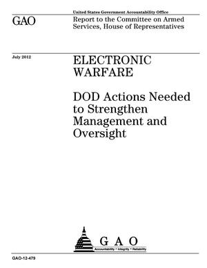 Primary view of object titled 'Electronic Warfare: DOD Actions Needed to Strengthen Management and Oversight'.