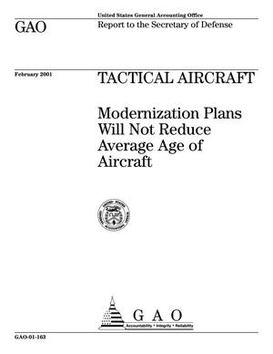 Primary view of object titled 'Tactical Aircraft: Modernization Plans Will Not Reduce Average Age of Aircraft'.