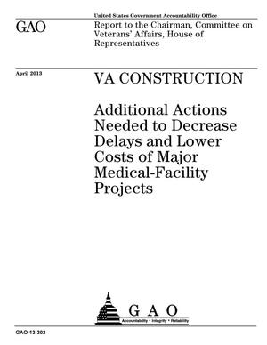 Primary view of object titled 'VA Construction: Additional Actions Needed to Decrease Delays and Lower Costs of Major Medical-Facility Projects'.