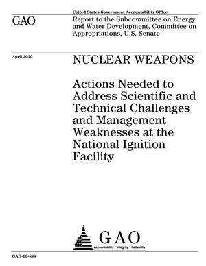 Primary view of object titled 'Nuclear Weapons: Actions Needed to Address Scientific and Technical Challenges and Management Weaknesses at the National Ignition Facility'.