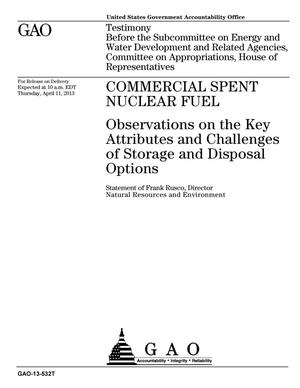 Primary view of object titled 'Commercial Spent Nuclear Fuel: Observations on the Key Attributes and Challenges of Storage and Disposal Options'.