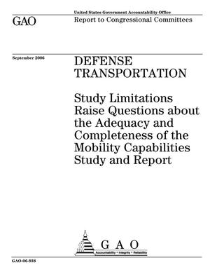 Primary view of object titled 'Defense Transportation: Study Limitations Raise Questions about the Adequacy and Completeness of the Mobility Capabilities Study and Report'.
