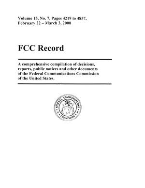 FCC Record, Volume 15, No. 7, Pages 4219 to 4857, February 22 - March 3, 2000