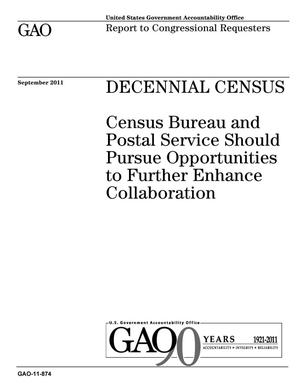 Primary view of object titled 'Decennial Census: Census Bureau and Postal Service Should Pursue Opportunities to Further Enhance Collaboration'.