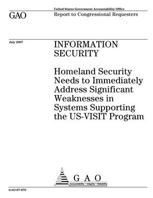 Primary view of object titled 'Information Security: Homeland Security Needs to Immediately Address Significant Weaknesses in Systems Supporting the US-VISIT Program'.