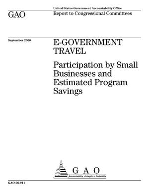 Primary view of object titled 'E-Government Travel: Participation by Small Businesses and Estimated Program Savings'.