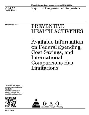 Primary view of object titled 'Preventive Health Activities: Available Information on Federal Spending, Cost Savings, and International Comparisons Has Limitations'.