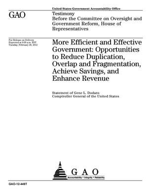 Primary view of object titled 'More Efficient and Effective Government: Opportunities to Reduce Duplication, Overlap and Fragmentation, Achieve Savings, and Enhance Revenue'.