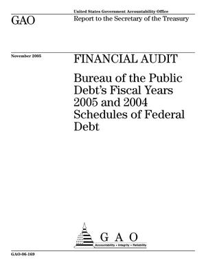 Primary view of object titled 'Financial Audit: Bureau of the Public Debt's Fiscal Years 2005 and 2004 Schedules of Federal Debt'.