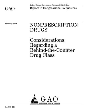Primary view of object titled 'Nonprescription Drugs: Considerations Regarding a Behind-the-Counter Drug Class'.